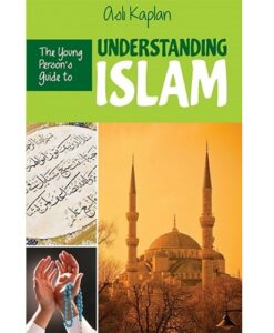 The Young Person's Guide to Understanding Islam By Asli Kaplan