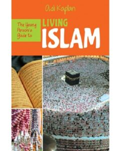 The Young Person's Guide to Living Islam by Asli Kaplan
