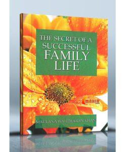 The Secret of Successful Family Life by Maulana Wahiduddin Khan