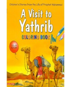 A Visit to Yathrib (Colouring Book) by Saniyasnain Khan