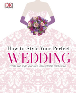 How To Style Your Perfect Wedding (Dk Crafts)