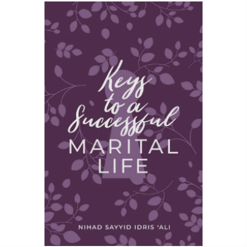 Keys to A Successful Marital Life By Dawah Corner
