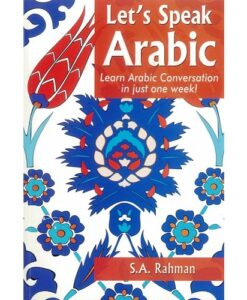Let's Speak Arabic By S.A Rahman