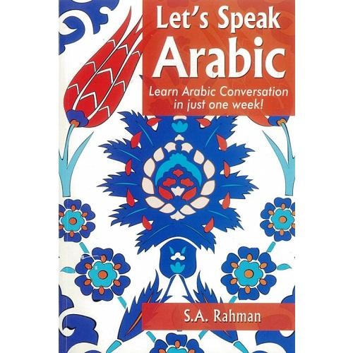 Let's Speak Arabic By S.A Rahman