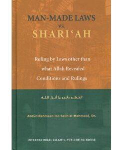 Man-Made Laws Vs. Shari'ah Hardcover by Ph.D. Abdur-Rahmaan Ibn Salih Al-Mahmood