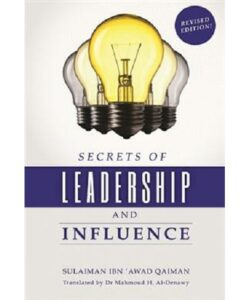 Secrets of Leadership and Influence by Sulaiman ibn 'Awad Qaiman
