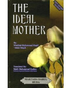 The Ideal Mother by Maulana Muhammad Hanif 'Abdul Majid