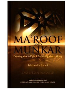 Ma'roof And Munkar: Enjoining What Is Right And Forbidding What Is Wrong by Jalaluddin Umari, Syed Amin Ashraf