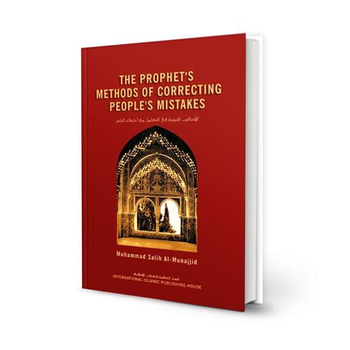 The Prophet's Methods of Correcting People's Mistakes by Muhammad Salih al-Munajjid