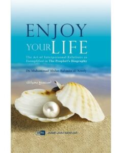 Enjoy Your Life by Dr Muhammad Al Arifi (IIPH)