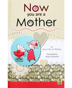 Now You Are A Mother