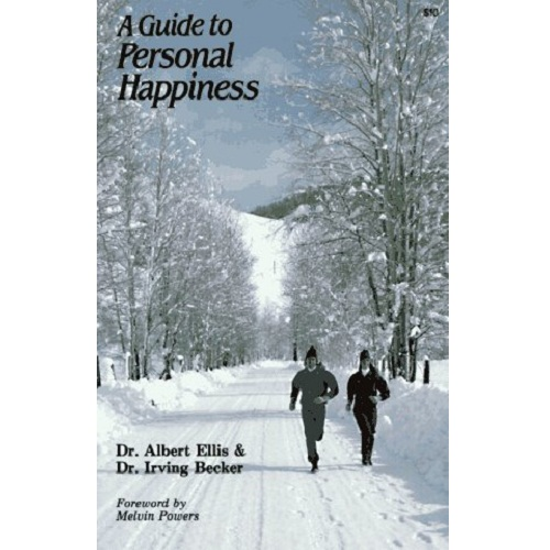 A Guide to Personal Happiness by Albert Ellis & Irving Becker