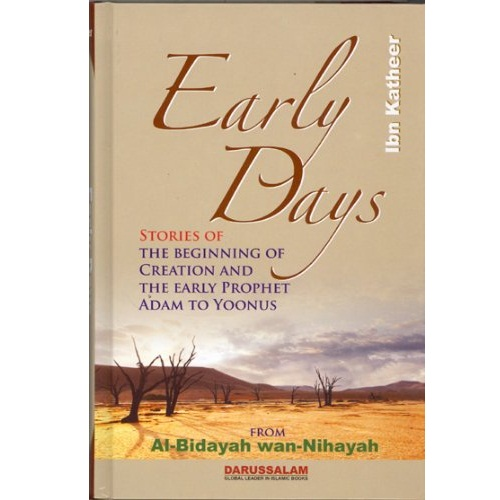 Early Days: Stories of the Beginning of Creation The Early Prophet Adam to Yoonus