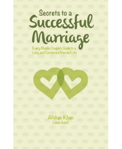 Secrets to a Successful Marriage: Every Muslim Couple's Guide to a Long and Contented Married Life