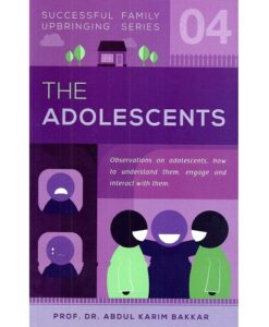 The Adolescents (Successful Family Upbringing Series #4) by Abdul Karim Bakkar