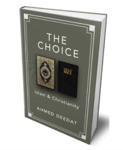 The Choice: Islam and Christianity by Ahmed Deedat