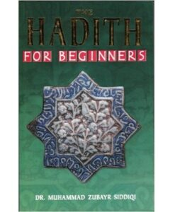 The Hadith for Beginners by Dr. Muhammad Zubayr