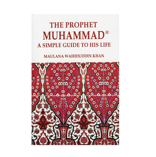 The prophet muhammad a simple guide to his life for Simple guide to a minimalist life