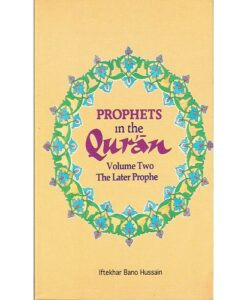 Prophets in the Quran: The Later Prophets v. 2