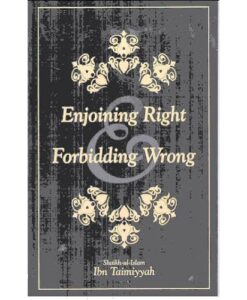 Enjoining Right And Forbidding Wrong: Ibn Taymiyyah / Morgan