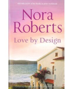 Love By Design by Nora Roberts