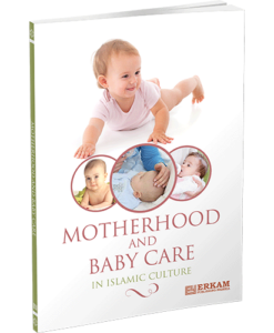 Motherhood & Baby Care in Islamic Culture