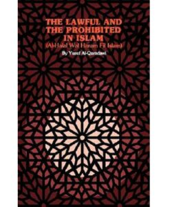 The Lawful and the Prohibited in Islam (Al-Halal Wal Haram Fil Islam)
