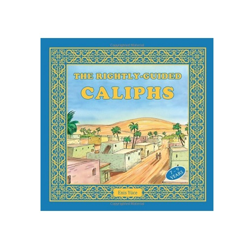 The Rightly-Guided Caliphs by Enis Yuce