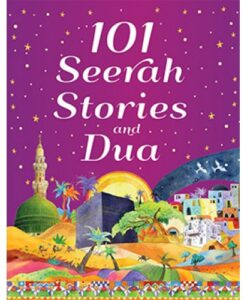 101 Seerah Stories and Dua by Saniyasnain Khan