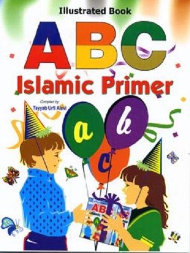 ABC Islamic Primer Compiled by Tayyab Urfi Alavi
