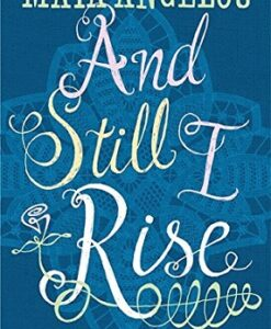 And Still I Rise by Dr Maya Angelou