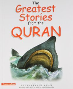 Greatest Stories from the Quran by Saniyasnain Khan