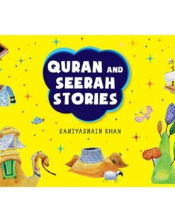 Quran and Seerah Stories for Kids By Saniyasnain Khan