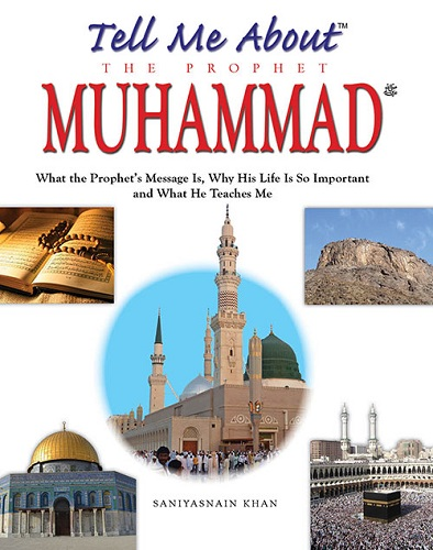 Tell Me About the Prophet Muhammad by Saniyasnain Khan