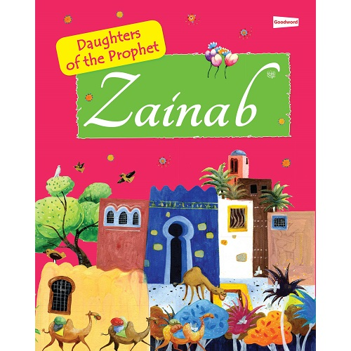 Zainab: The Daughter of the Prophet Muhammad Zainab: The Daughter of the Prophet Muhammad