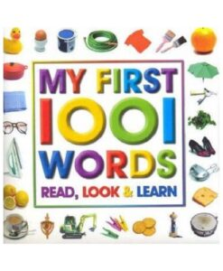 My First 1001 Words : Read, Look and Learn
