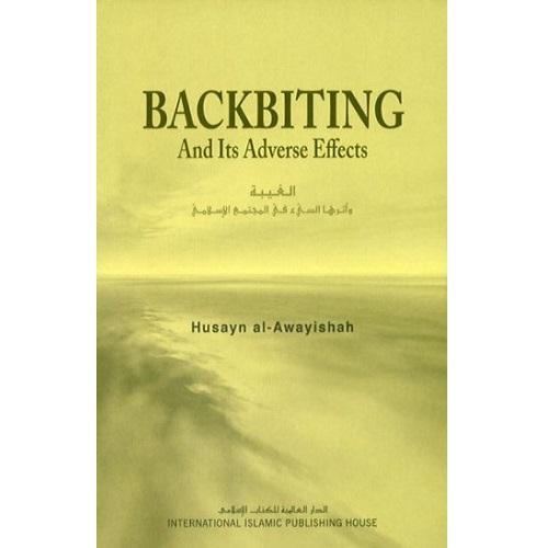 BackBiting And Its Adverse Effects by Husayn al-Awayishah