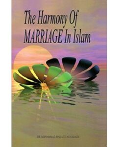 The Harmony of Marriage in Islam By Dr Muhammad Bin Lutfi As-Sabagh