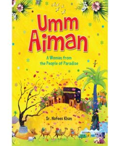 Umm Aiman A Woman from the People of Paradise
