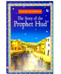 The Story of Prophet Hud: Timeless Quran Stories