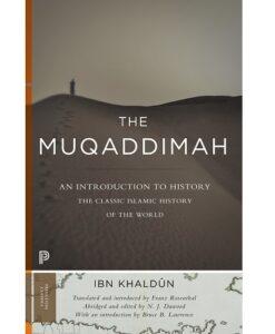 The Muqaddimah: An Introduction to History by Ibn Khaldun