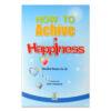 How To Achieve Happiness By Shaikh Ibnus-Sa'di