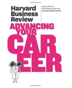Harvard Business Review on Advancing Your Career