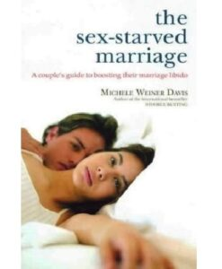 The Sex-Starved Marriage: A Couple's Guide to Boosting Your Marriage Libido