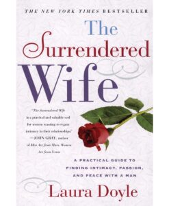 The Surrendered Wife By Laura Doyle