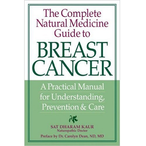 The Complete Natural Medicine Guide to Breast Cancer