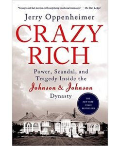 Crazy Rich: Power, Scandal, and Tragedy Inside the Johnson & Johnson Dynasty Paperback