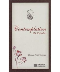 Contemplation In Islam - Osman Nuri Topbaş