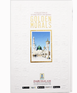 Golden Morals (A Collection of Stories from the Seerah of PBUH)