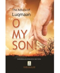 O My Son!: The Advice of Luqmaan
